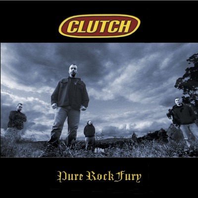 Pure Rock Fury - Clutch