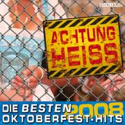 Achtung Heiss - Die besten Oktoberfest-Hits 2008 - Various Artists - Various Artists