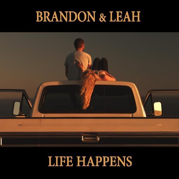 Brandon And Leah - Life Happens Lyrics | MetroLyrics