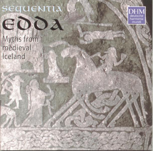 Sequentia - Edda - Myths from Medieval Iceland