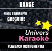 Danse (Rendu célèbre par Grégoire) [Version karaoké]