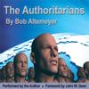 Bob Altemeyer - The Authoritarians (Unabridged) artwork