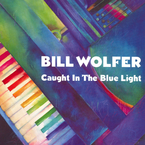 ‎Caught In the Blue Light by Bill Wolfer on iTunes