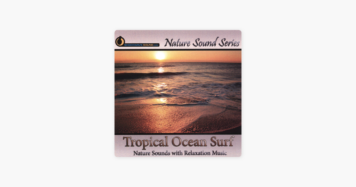 Tropical Ocean Surf (Nature Sounds With Relaxation Music) by