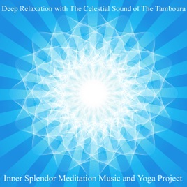Deep Relaxation With the Celestial Sound of the Tamboura by Inner