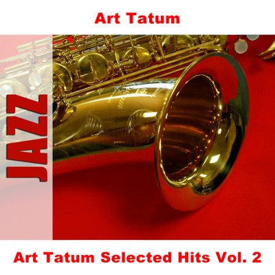 Art Tatum Selected Hits Vol. 2 - Art Tatum