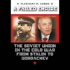Vladimir Zubok - A Failed Empire: The Soviet Union in the Cold War from Stalin to Gorbachev  (Unabridged)  artwork