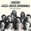 The United Jazz & Rock Ensemble - The United Jazz & Rock Ensemble - Round Seven artwork