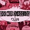 Doo-Wop Classics Vol. 16 [Club Records] (Remastered)