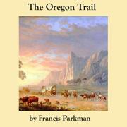 The Oregon Trail (Unabridged)
