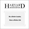 Stewart D. Friedman - Be a Better Leader, Have a Richer Life (Harvard Business Review) grafismos