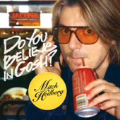 Do You Believe In Gosh?-Mitch Hedberg