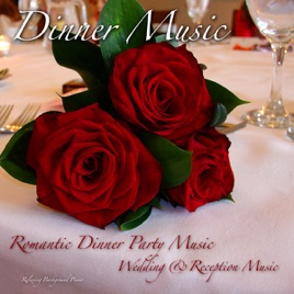 Dinner Music Romantic Party Wedding Reception Relaxing Background Piano
