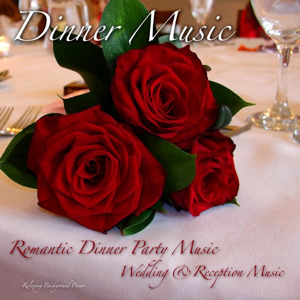 Dinner Music Romantic Dinner Party Wedding Reception Music