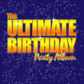 Party Music - The Ultimate Birthday Party Album!
