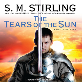 The Tears of the Sun: A Novel of the Change (Emberverse Series, Book 8) (Unabridged) audiobook