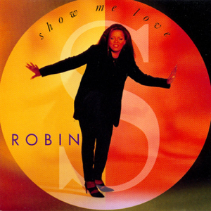 Robin S. - Show Me Love (Extended Mix)