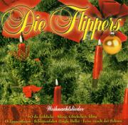Weihnachten mit den Flippers - Die Flippers - Die Flippers