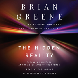 The Hidden Reality: Parallel Universes and the Deep Laws of the Cosmos (Unabridged) audiobook