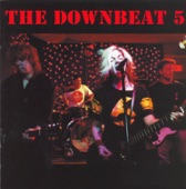 The Downbeat 5 - The Good's Gone