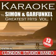 Karaoke Simon & Garfunkel Greatest Hits Vol. 1 - London Karaoke Studio Band - London Karaoke Studio Band