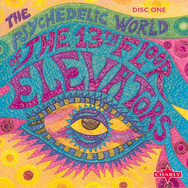 Wonderful The Psychedelic World Of The 13th Floor Elevators (Vol. 1) By 13th Floor  Elevators On Apple Music