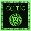 The Best of Celtic Music, Vol. 2
