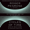 Roger Penrose - Cycles of Time: An Extraordinary New View of the Universe (Unabridged) portada