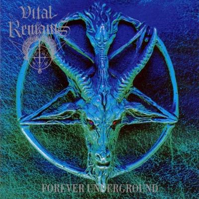 Forever Underground - Vital Remains