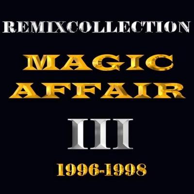 Magic Affair: Remixcollection III - 1996-1998 - Magic Affair