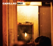Cadillac Sky - Trapped Under The Ice