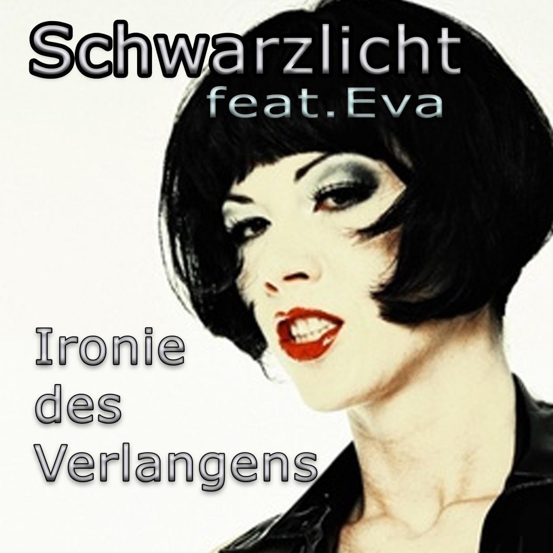 Ironie des Verlangens (feat. Eva) - EP