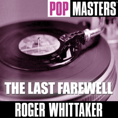 Pop Masters Live: The Last Farewell - Roger Whittaker