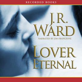 Lover Eternal, The Black Dagger Brotherhood, Book 2 (Unabridged) audiobook