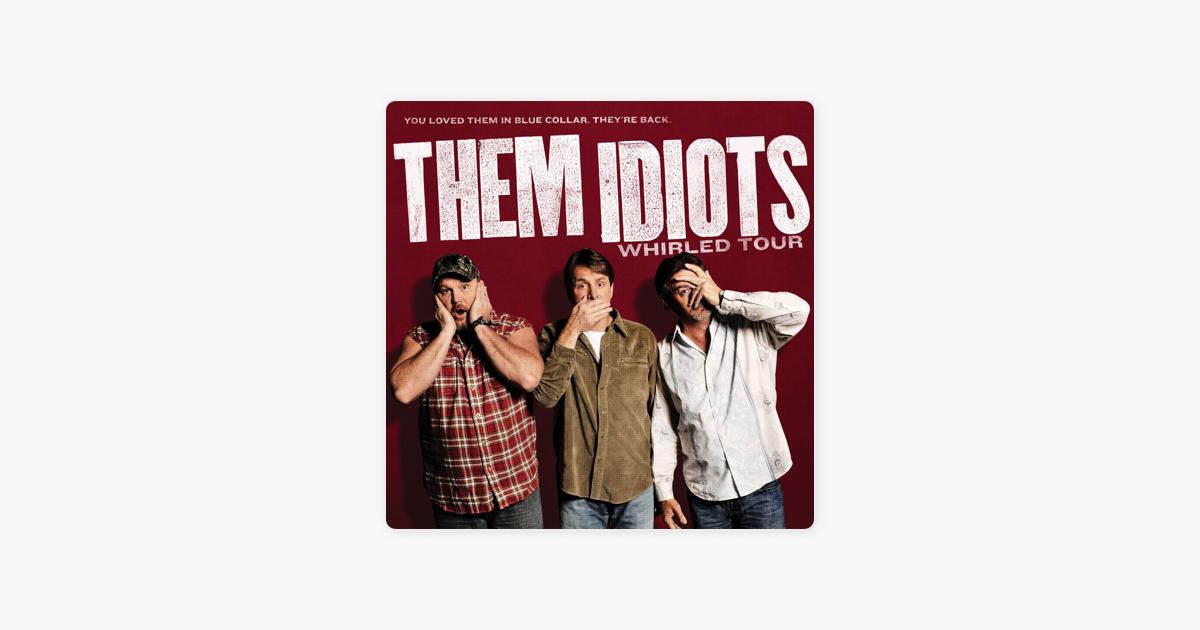 Watch Them Idiots Whirled Tour (2012) Online - losmovies.pro