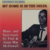 Fred & Annie Mae McDowell - Keep Your Lamp Trimmed and Burning