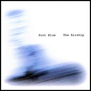 The Airship - Port Blue - Port Blue