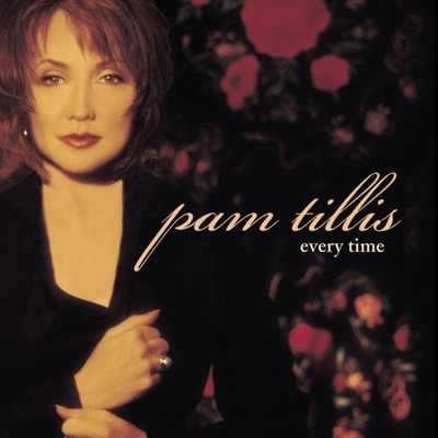 Every Time - Pam Tillis