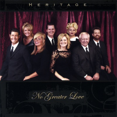No Greater Love - Heritage Singers
