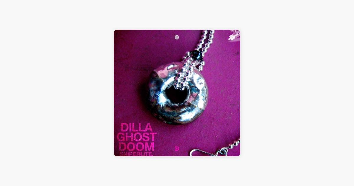 Dilla Ghost Doom Sniperlite Download google