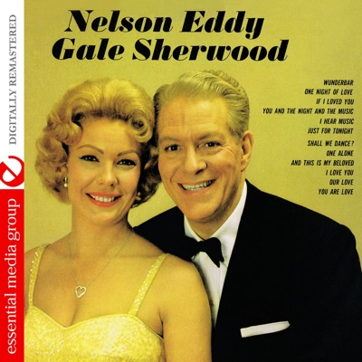 Nelson Eddy and Gale Sherwood (Remastered) - Nelson Eddy