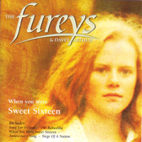 The Fureys And Davey Arthur - When You Were Sweet Sixteen artwork