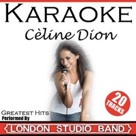 Karaoke Celine Dion Greatest Hits by London Karaoke Studio Band on iTunes