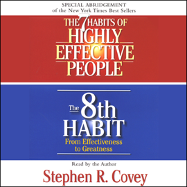 The 7 Habits of Highly Effective People & The 8th Habit (Special 3-Hour Abridgement) audiobook