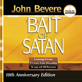 Bait of Satan: Living Free from the Deadly Trap of Offense (Unabridged) audiobook
