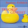 Susanne Fröhlich - Frisch gepresst artwork