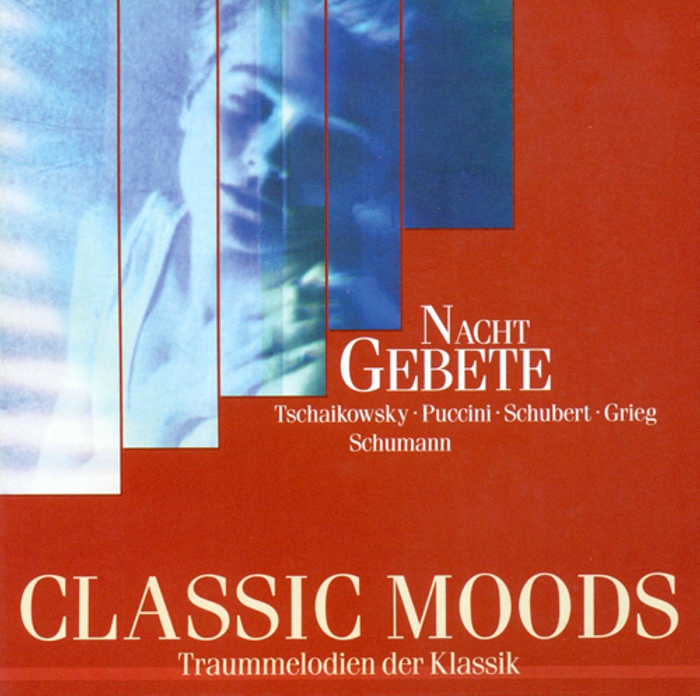 Classic Moods - Humperdinck, E. - Faure, G. - Brahms, J. - Schumann, R. - Puccini, G. - Grieg, E. - Schubert, F. - Puccini, G. - Rheinberger, J.G.