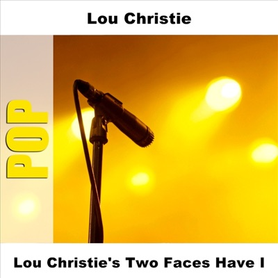 Lou Christie's Two Faces Have I - Lou Christie