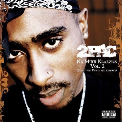 Nu-Mixx Klazzics, Vol. 2 (Evolution: Duets and Remixes) [Expanded Edition] - 2pac