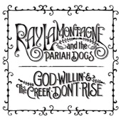 Ray LaMontagne And The Pariah Dogs - Beg Steal or Borrow